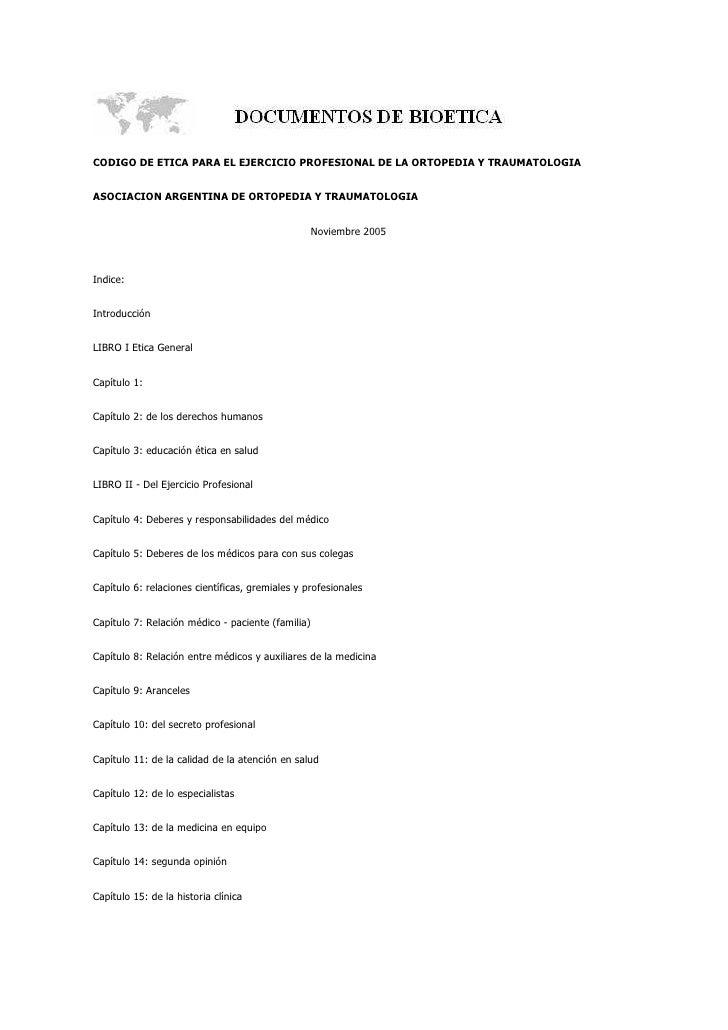 CODIGO DE ETICA PARA EL EJERCICIO PROFESIONAL DE LA ORTOPEDIA Y TRAUMATOLOGIA   ASOCIACION ARGENTINA DE ORTOPEDIA Y TRAUMA...