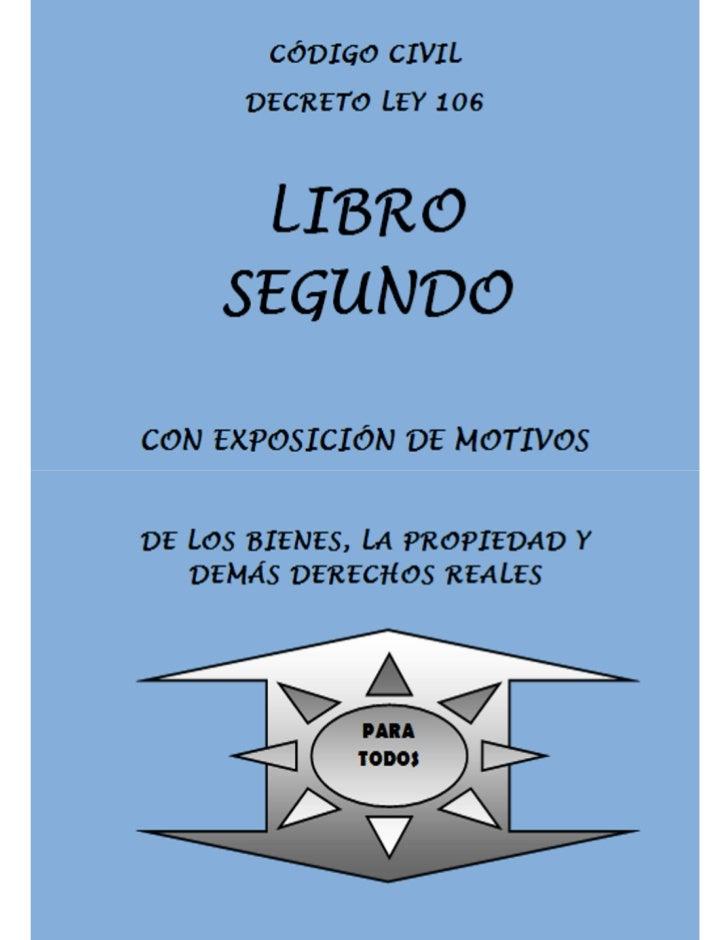 Libro Segundo Código Civil (Exposición de Motivos)   Decreto Ley 106