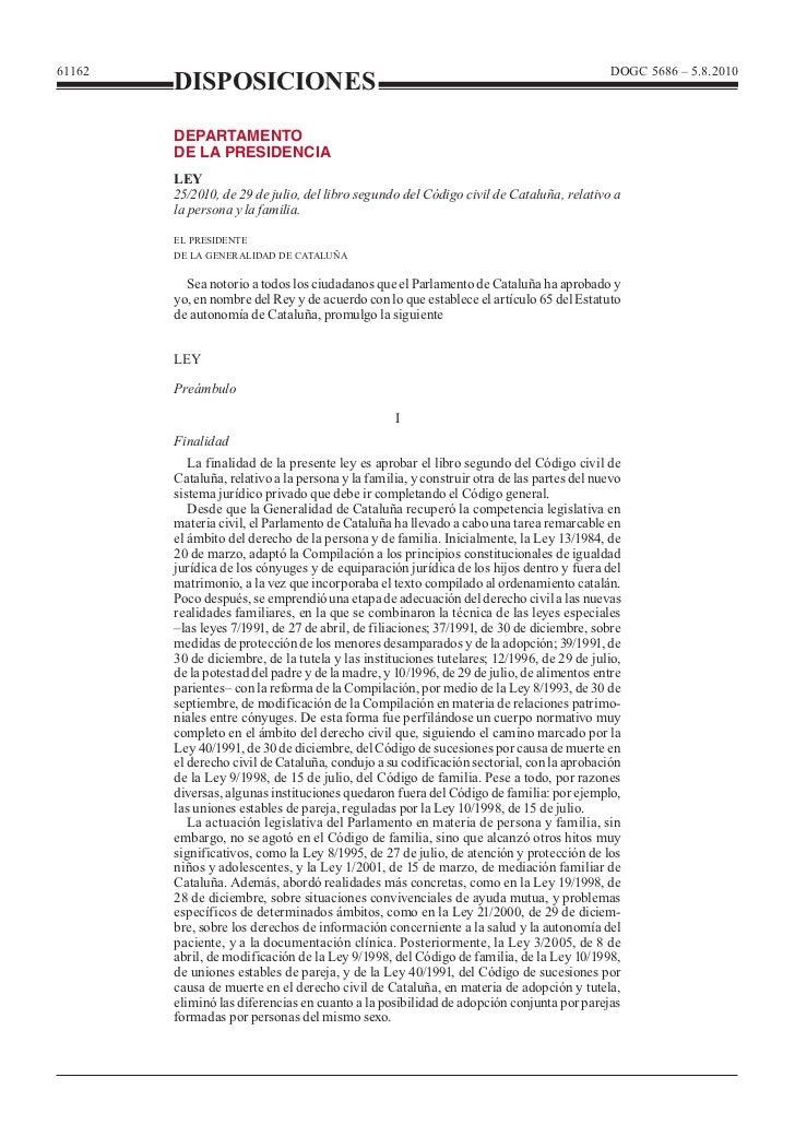 61162        DISPOSICIONES        LEY        25/2010, de 29 de julio, del libro segundo del Código civil de Cataluña, rela...