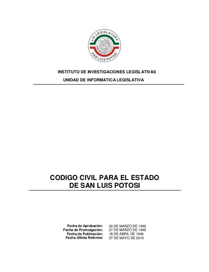 INSTITUTO DE INVESTIGACIONES LEGISLATIVAS   UNIDAD DE INFORMATICA LEGISLATIVACODIGO CIVIL PARA EL ESTADO    DE SAN LUIS PO...