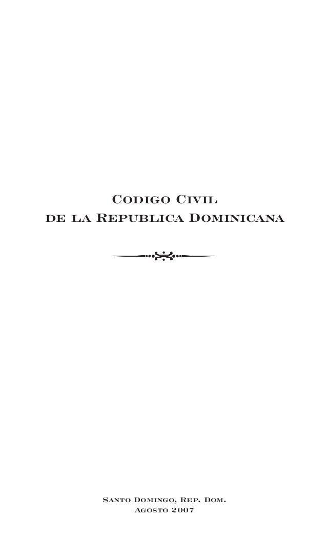 Codigo Civilde la Republica Dominicana      Santo Domingo, Rep. Dom.            Agosto 2007