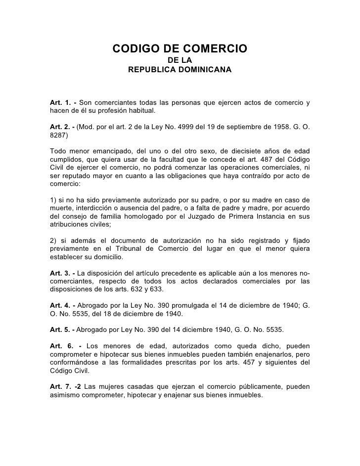 CODIGO DE COMERCIO                                 DE LA                         REPUBLICA DOMINICANAArt. 1. - Son comerci...
