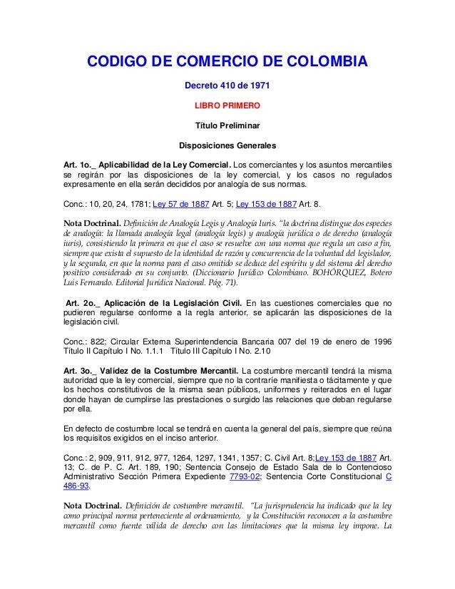 CODIGO DE COMERCIO DE COLOMBIA Decreto 410 de 1971 LIBRO PRIMERO Título Preliminar Disposiciones Generales Art. 1o._ Aplic...