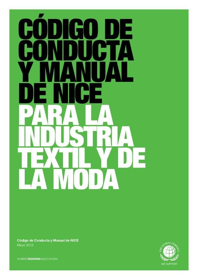 CÓDIGO DE CONDUCTA Y MANUAL DE NICE PARA LA INDUSTRIA TEXTIL Y DE LA MODA Código de Conducta y Manual de NICE Mayo 2012