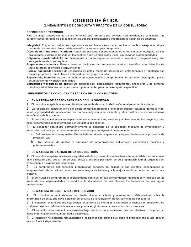 CODIGO DE ÉTICA               (LINEAMIENTOS DE CONDUCTA Y PRÁCTICA DE LA CONSULTORÍA) DEFINICION DE TERMINOS Para un mejor...