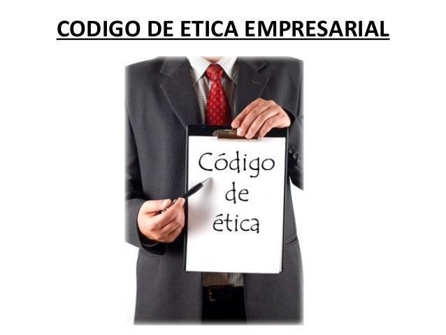 CODIGO DE ETICA EMPRESARIAL