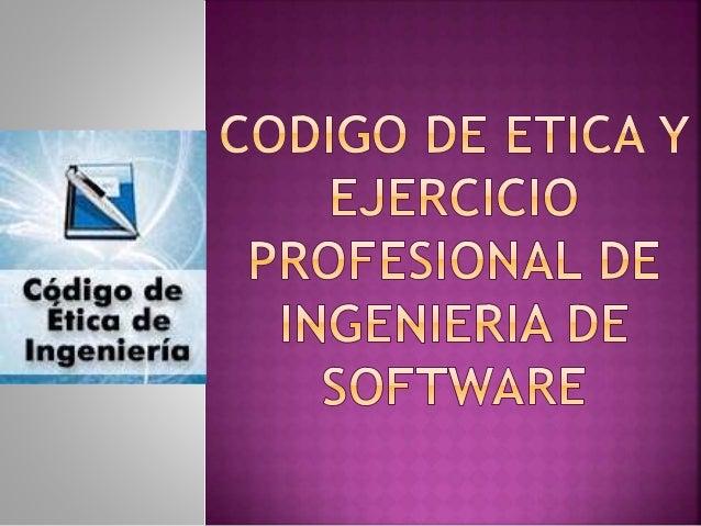 Los ingenieros de software deberán  comprometerse consigo mismo en  convertir  El análisis, especificación, diseño,  desar...