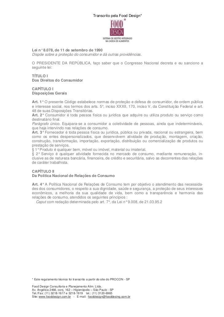 Transcrito pela Food Design*Lei n° 8.078, de 11 de setembro de 1990Dispõe sobre a proteção do consumidor e dá outras provi...