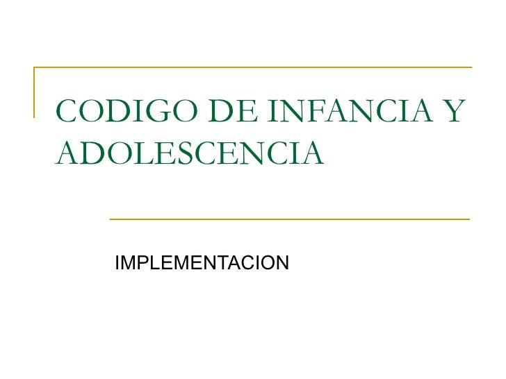 Codigo de infancia y adolescencia implementacion