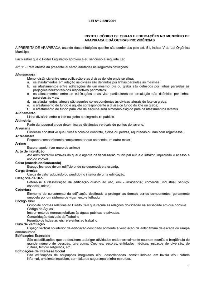 LEI Nº 2.220/2001  INSTITUI CÓDIGO DE OBRAS E EDIFICAÇÕES NO MUNICÍPIO DE ARAPIRACA E DÁ OUTRAS PROVIDÊNCIAS A PREFEITA DE...