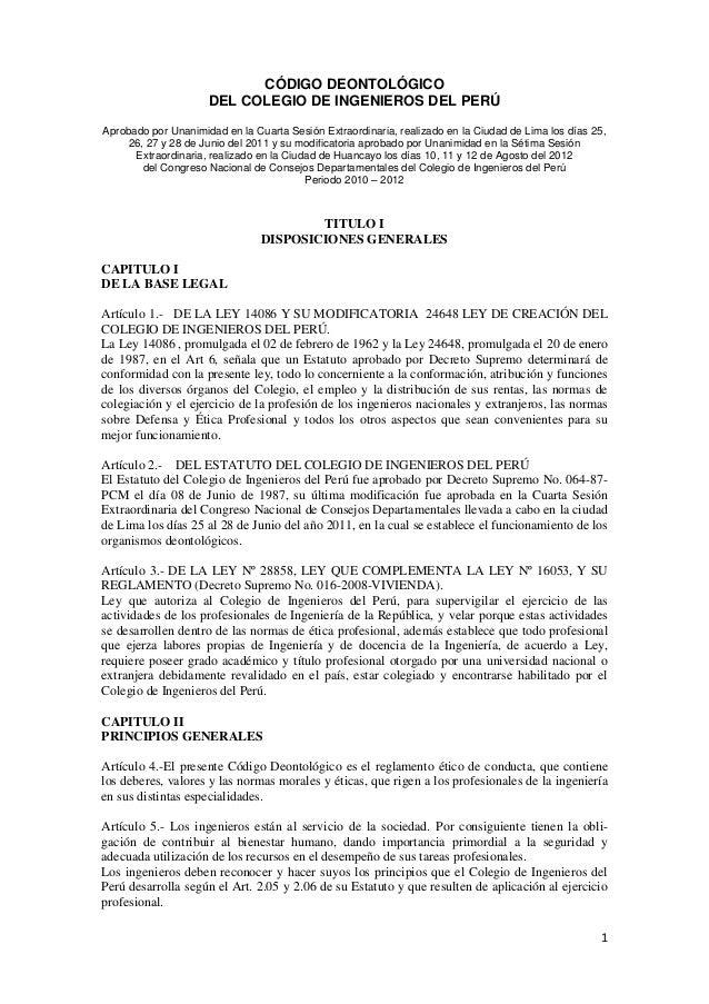 CÓDIGO DEONTOLÓGICO                     DEL COLEGIO DE INGENIEROS DEL PERÚAprobado por Unanimidad en la Cuarta Sesión Extr...