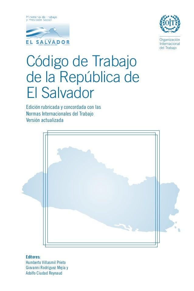 Código de Trabajo de la República de El Salvador Edición rubricada y concordada con las Normas Internacionales del Trabajo...