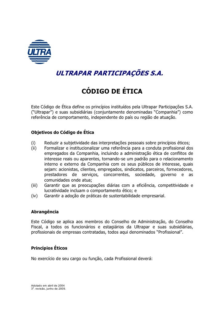 ULTRAPAR PARTICIPAÇÕES S.A.                                CÓDIGO DE ÉTICA  Este Código de Ética define os princípios inst...