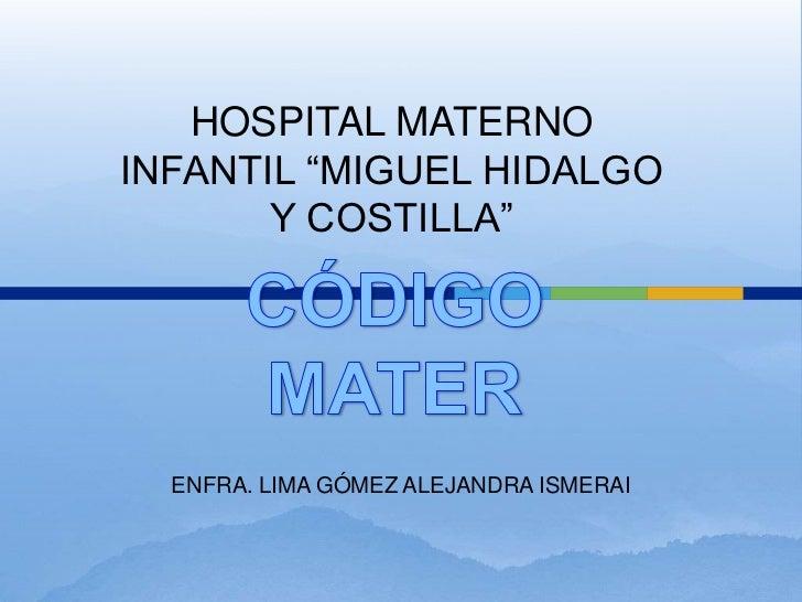 "HOSPITAL MATERNOINFANTIL ""MIGUEL HIDALGO       Y COSTILLA""  ENFRA. LIMA GÓMEZ ALEJANDRA ISMERAI"