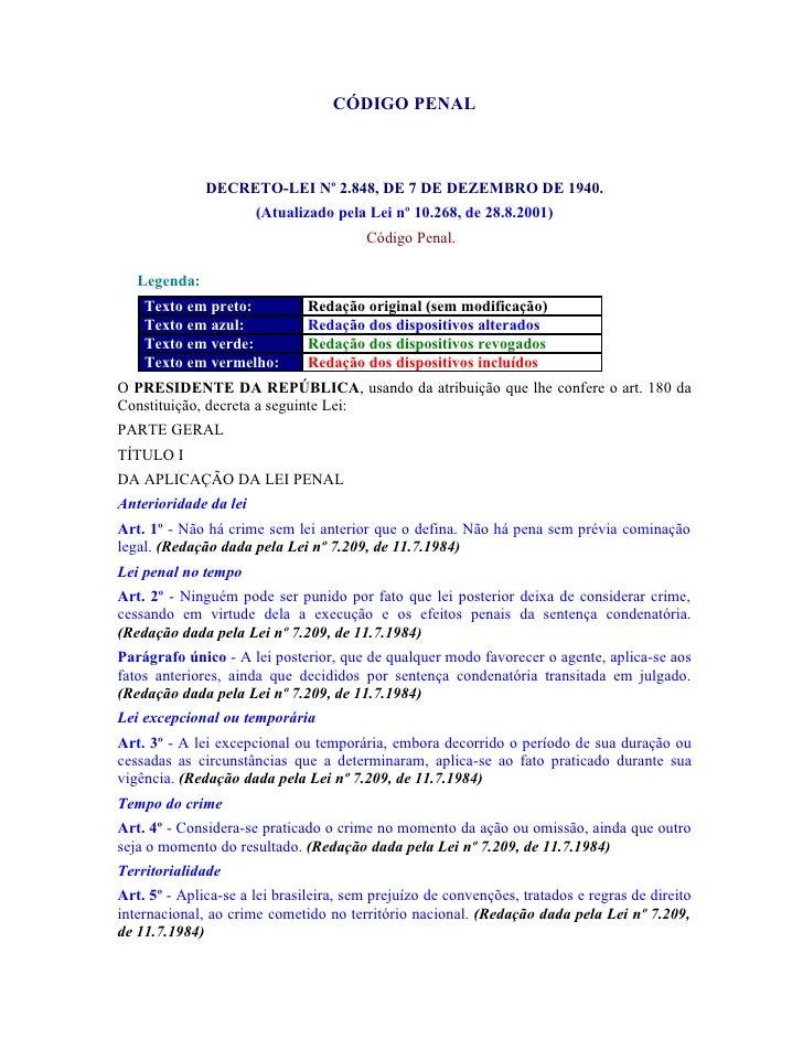 CÓDIGO PENAL                  DECRETO-LEI No 2.848, DE 7 DE DEZEMBRO DE 1940.                        (Atualizado pela Lei ...