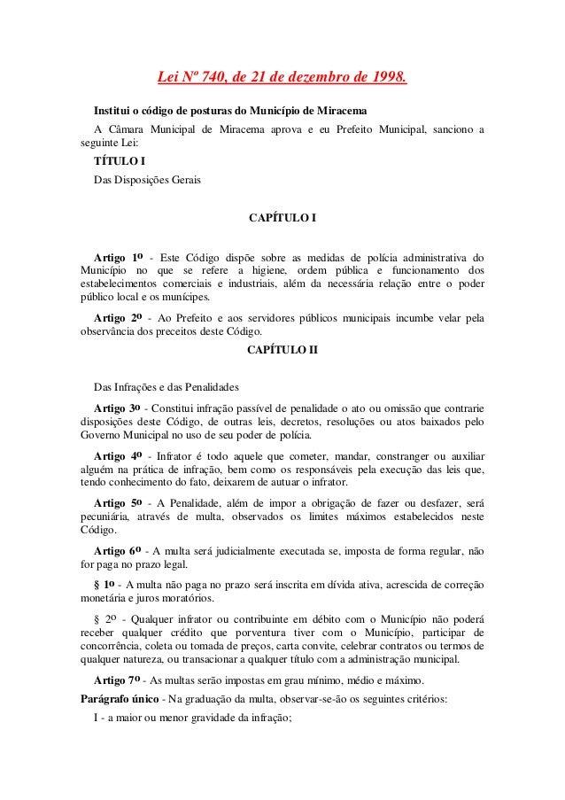 Lei Nº 740, de 21 de dezembro de 1998.  Institui o código de posturas do Município de Miracema   A Câmara Municipal de Mir...