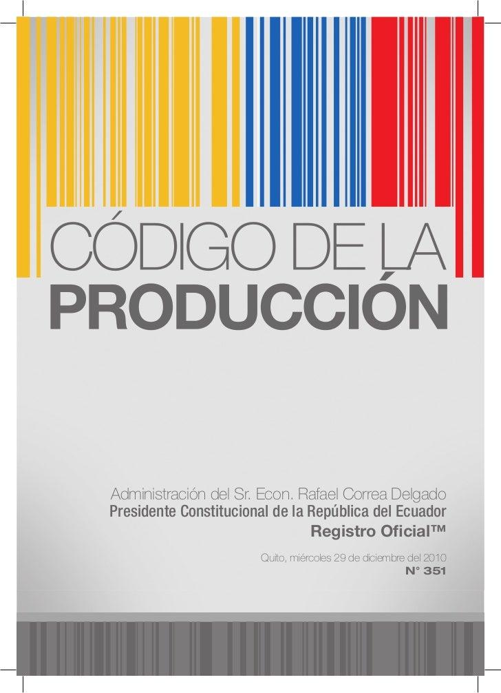 Administración del Sr. Econ. Rafael Correa DelgadoPresidente Constitucional de la República del Ecuador                   ...