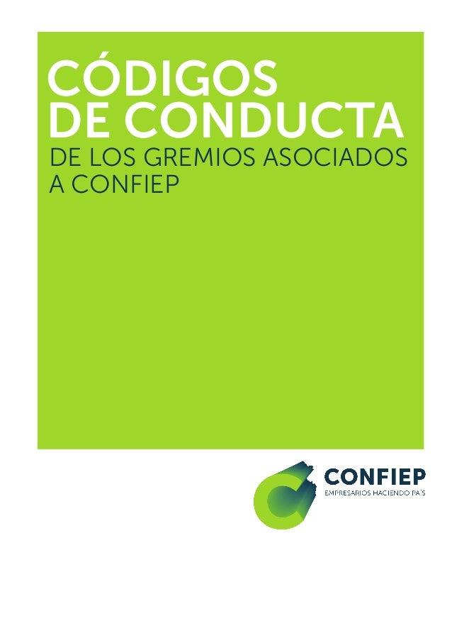 CÓDIGOS DE CONDUCTA DE LOS GREMIOS ASOCIADOS A CONFIEP