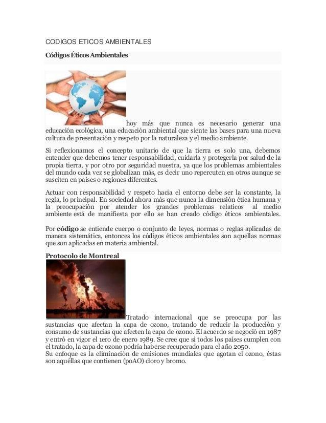 CODIGOS ETICOS AMBIENTALES Códigos Éticos Ambientales  hoy más que nunca es necesario generar una educación ecológica, una...