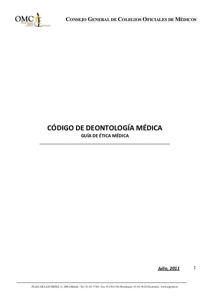 CONSEJO GENERAL DE COLEGIOS OFICIALES DE MÉDICOS                  CÓDIGODEDEONTOLOGÍAMÉDICA                           ...