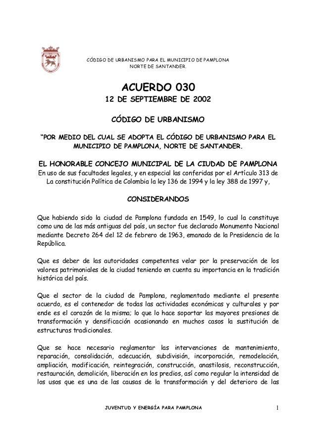 CÓDIGO DE URBANISMO PARA EL MUNICIPIO DE PAMPLONA NORTE DE SANTANDER.  ACUERDO 030 12 DE SEPTIEMBRE DE 2002 CÓDIGO DE URBA...