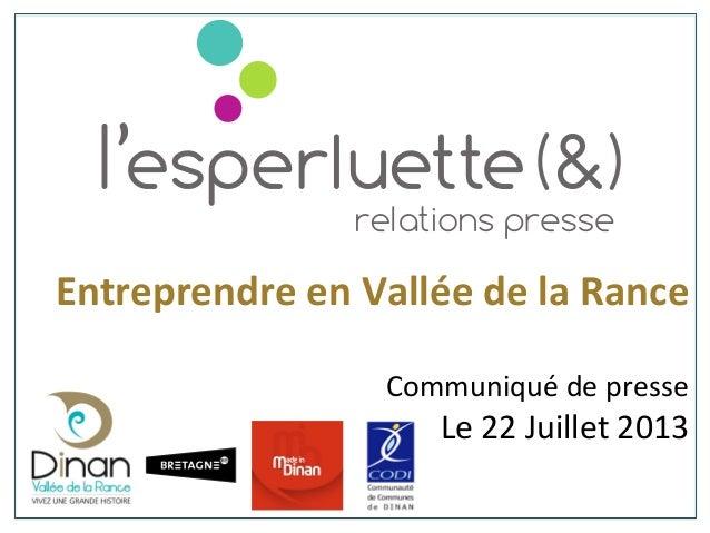 Entreprendre  en  Vallée  de  la  Rance      Communiqué  de  presse   Le  22  Juillet  2013   ...