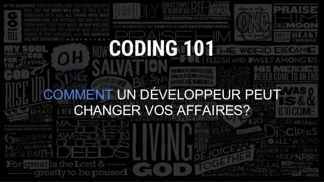 CODING 101 COMMENT UN DÉVELOPPEUR PEUT CHANGER VOS AFFAIRES?