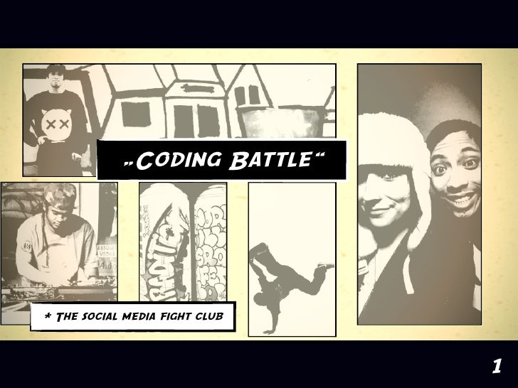 """Coding Battle""     * The social media fight club                                    1"