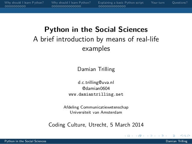 Why should I learn Python?  Why should I learn Python?  Explaining a basic Python script  Your turn  Questions?  Python in...