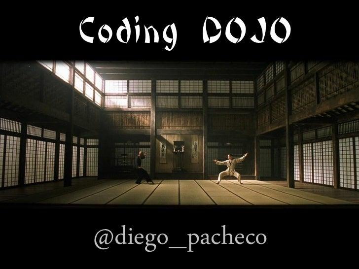 Coding DOJO@diego_pacheco