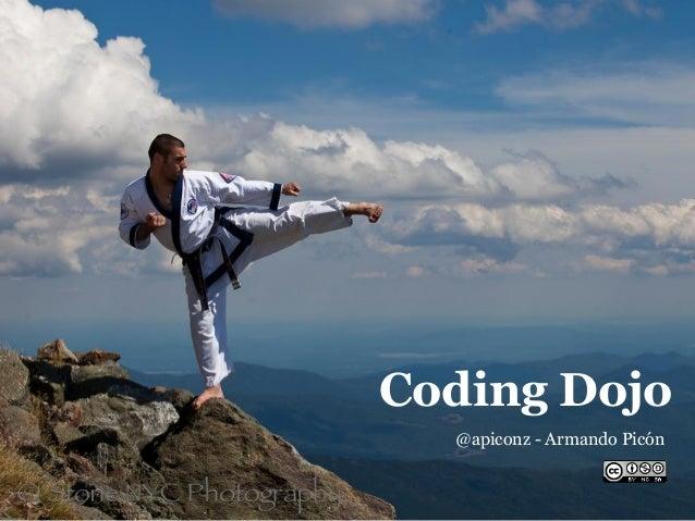 Coding Dojo  @apiconz - Armando Picón