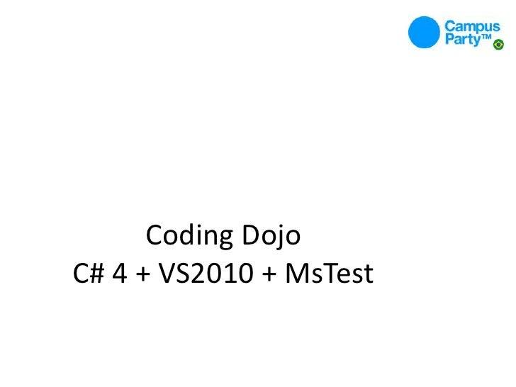 CodingDojoC# 4 + VS2010 + MsTest<br />