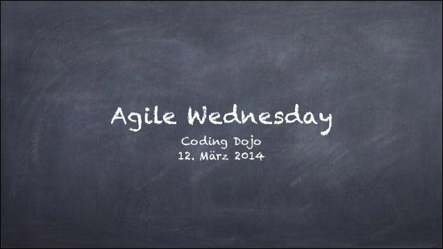 Agile Wednesday Coding Dojo 12. März 2014