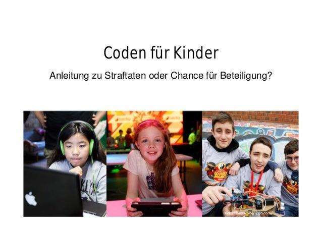 Coden für Kinder  Anleitung zu Straftaten oder Chance für Beteiligung?  Bild: https://coderdojo.com/