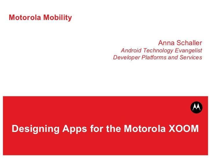 Motorola Mobility Anna Schaller Peter van der Linden Android Technology Evangelists Developer Platforms and Services Codin...