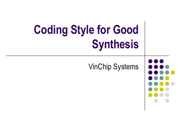 Coding Style for Good Synthesis VinChip Systems
