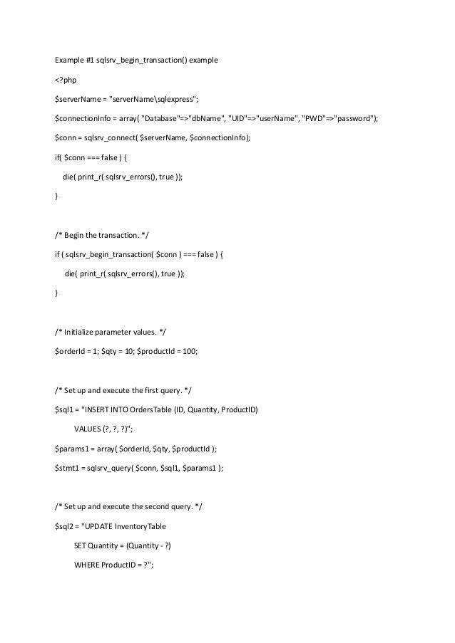 "Example #1 sqlsrv_begin_transaction() example <?php $serverName = ""serverNamesqlexpress""; $connectionInfo = array( ""Databa..."