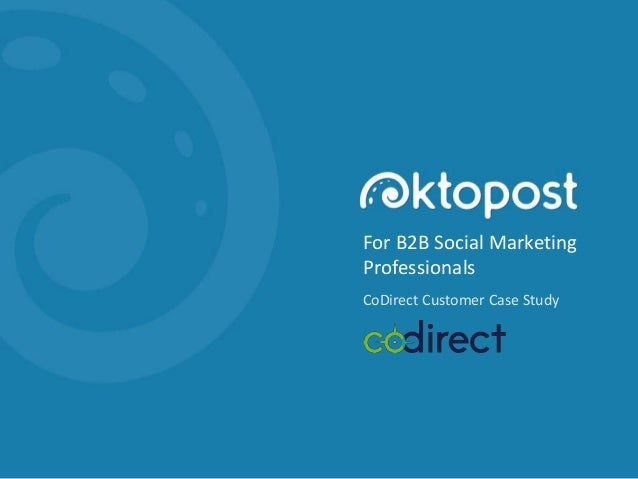 For B2B Social Marketing Professionals CoDirect Customer Case Study