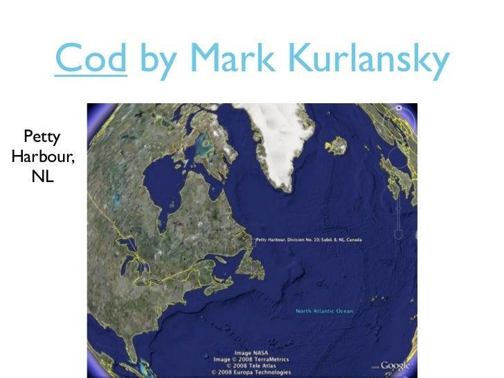 Cod by Mark Kurlansky PettyHarbour,  NL