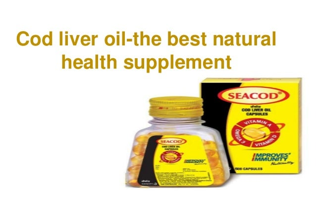 Cod liver oil the best natural health supplement for Cod liver oil vs fish oil