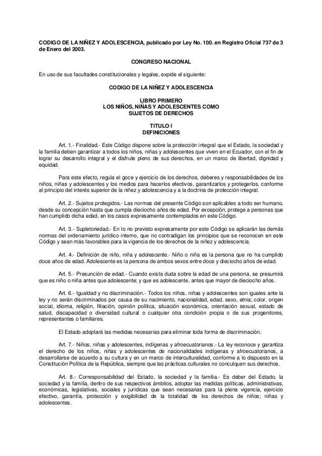 CODIGO DE LA NIÑEZ Y ADOLESCENCIA, publicado por Ley No. 100. en Registro Oficial 737 de 3de Enero del 2003.              ...