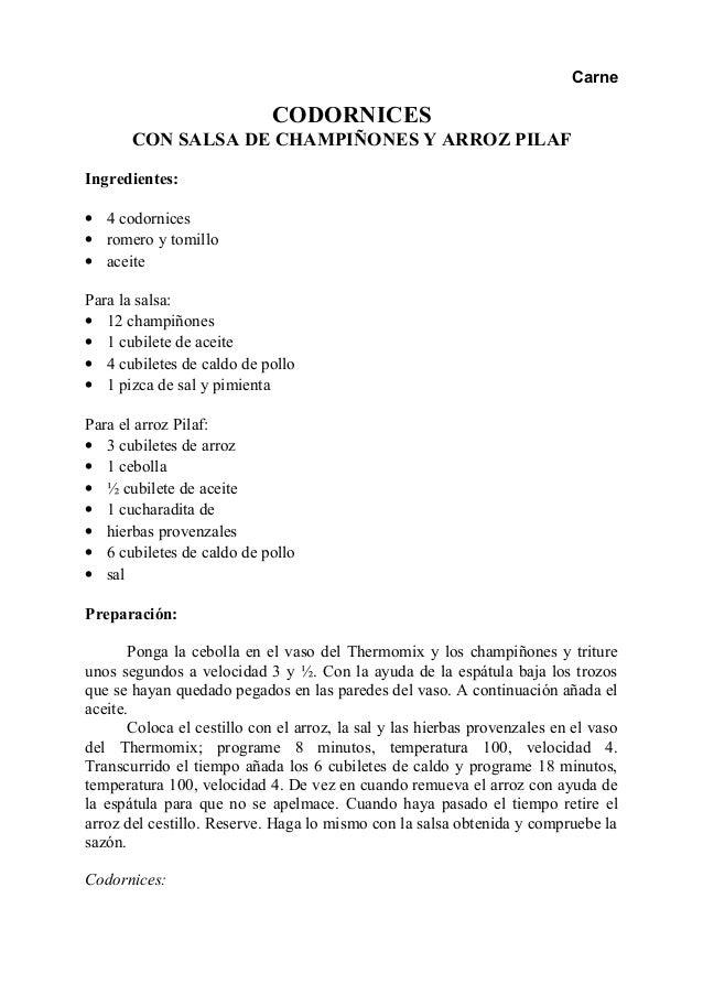Carne CODORNICES CON SALSA DE CHAMPIÑONES Y ARROZ PILAF Ingredientes: • 4 codornices • romero y tomillo • aceite Para la s...