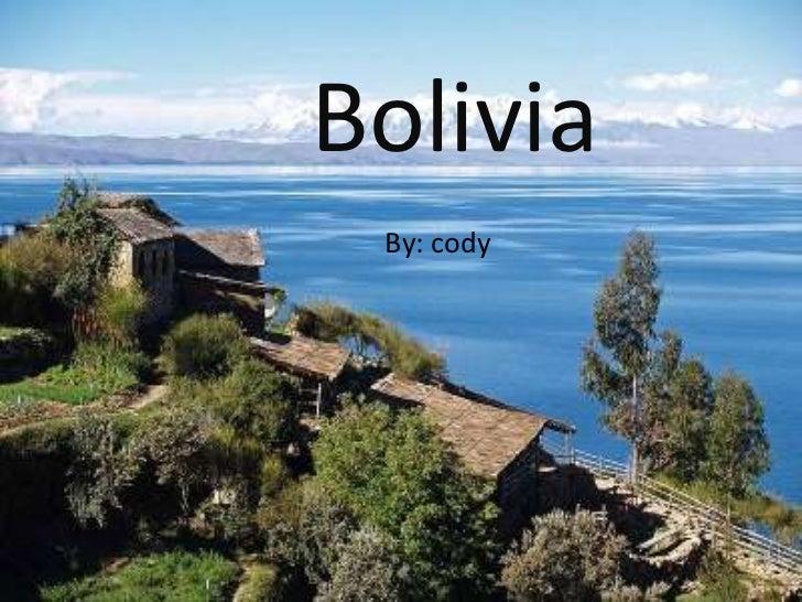 Bolivia<br />By: cody<br />