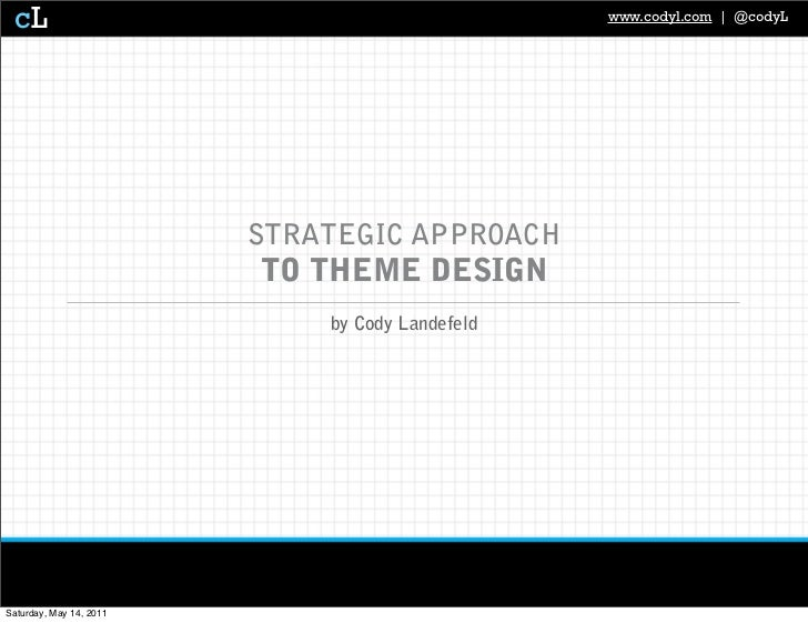 Strategic Approach to Theme Design