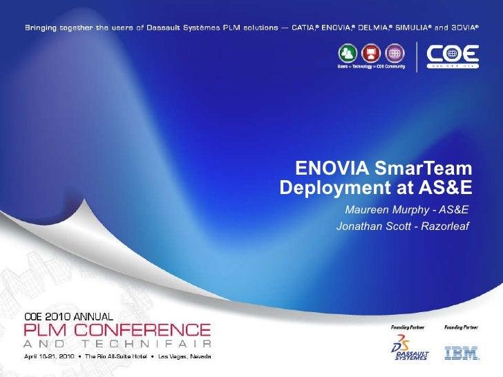COE2010 Razorleaf ENOVIA SmarTeam Deployment at AS&E