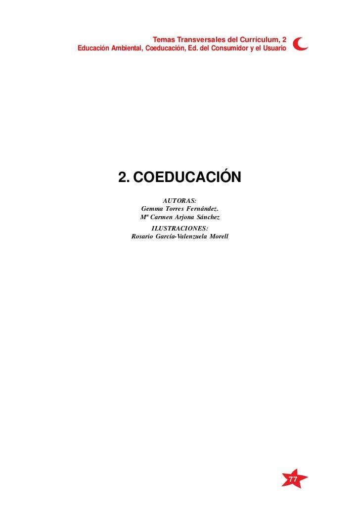Temas Transversales del Currículum, 2Educación Ambiental, Coeducación, Ed. del Consumidor y el Usuario            2. COEDU...