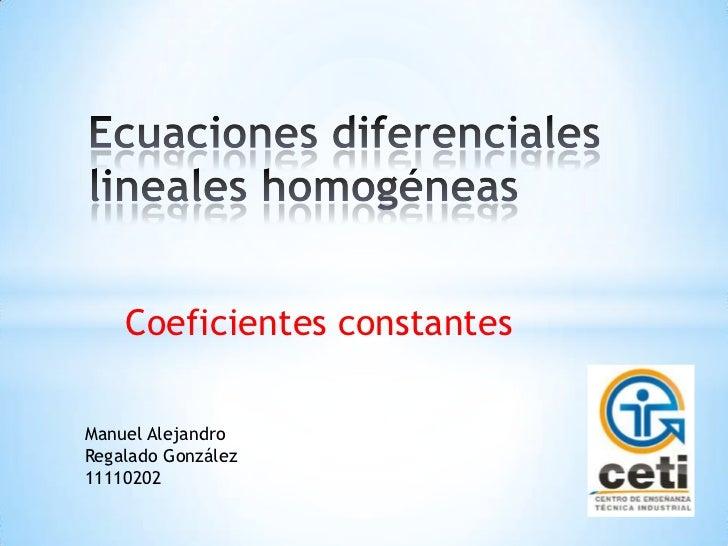 Coeficientes constantesManuel AlejandroRegalado González11110202