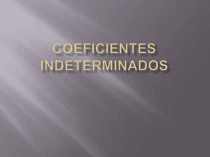 Coeficientes Indeterminados