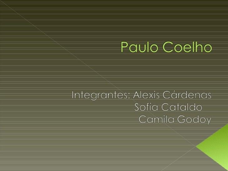    Paulo Coelho 24 de    agosto de 1947, Río de    Janeiro es un    novelista, dramaturgo    y letrista brasileño.   Es ...