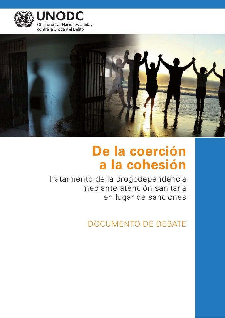De la coerción            a la cohesiónTratamiento de la drogodependencia        mediante atención sanitaria              ...